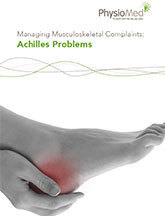 Managing Musculoskeletal Complaints: Achilles Problems